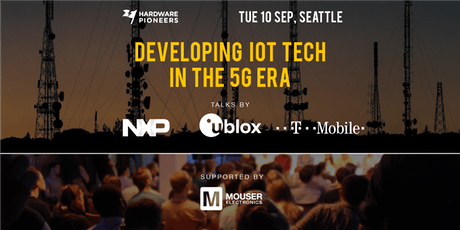 Developing IoT Tech in the 5G Era: Talks by T-Mobile, NXP and u-blox tickets