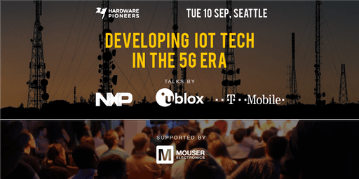 Developing IoT Tech in the 5G Era: Talks by T-Mobile, NXP and u-blox