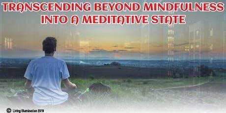 Transcending Beyond Mindfulness Into a Meditative State-Melbourne! tickets