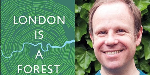 London is a Forest: Guided Walk with Paul Wood