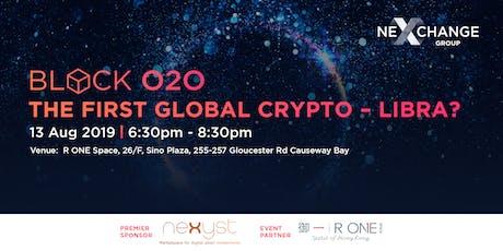 Block O2O: The First Global Crypto – Libra? tickets