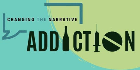 Changing The Narrative; ADDICTION tickets