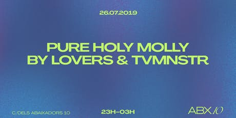 Pure Holy Molly by Lovers & TvMnstr entradas