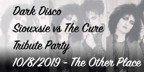 Dark Disco - Siouxsie & The Cure Special tickets