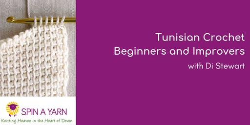 Tunisian Crochet - Beginners and Improvers with Di Stewart