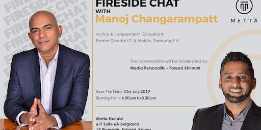 Fireside Chat with Manoj Changarampatt