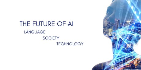 The Future of AI: Language, Society, Technology tickets