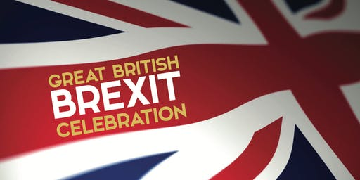 The Great British BREXIT Celebration