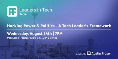 Leaders in Tech   Berlin - Hacking Power and Politics - A Tech Leader's Framework