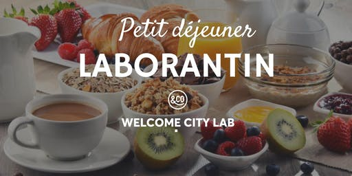 Petit déjeuner laborantin | Welcome City Lab
