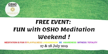 FREE Event: FUN with OSHO Meditation Weekend! tickets