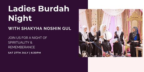 Ladies Burdah Night with Shaykha Noshin Gul (Saturday 27th July | 6:30PM) tickets