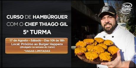 CURSO DE HAMBURGUER COM O CHEF THIAGO GIL ingressos