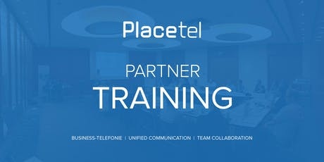 Partner Technik Training II (Placetel PROFI) Tickets