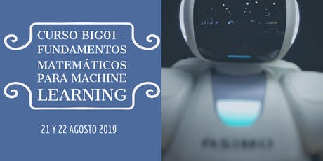 Curso BIG01 - Fundamentos Matemáticos del Machine Learning I entradas