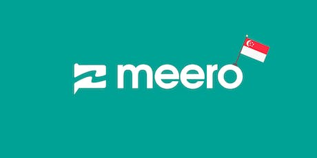 GET IN TOUCH WITH MEERO - First Singapore Meero Community Meetup tickets