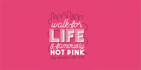 Volunteer Registration for Walk for Life/Famously Hot Pink Half 2019 tickets