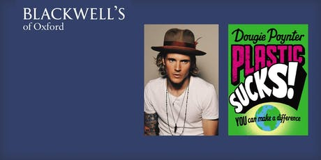 Plastic Sucks! Dougie Poynter Book Signing tickets