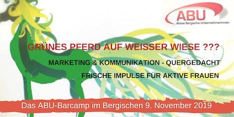 ABU-Barcamp im Bergischen 9.Nov. 2019 Marketing & Kommunikation-Quergedacht! Tickets