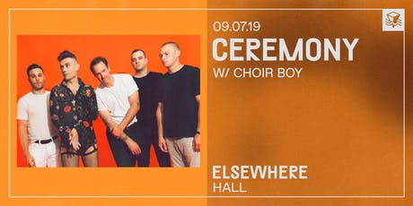 Ceremony @ Elsewhere (Hall) tickets