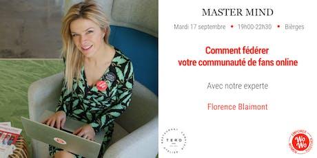 Master Mind - Comment fédérer votre communauté de fans online, Florence Blaimont - Brabant Wallon billets