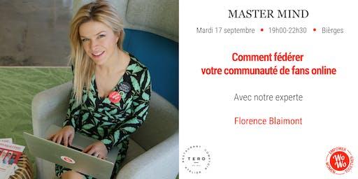 Master Mind - Comment fédérer votre communauté de fans online, Florence Blaimont - Brabant Wallon