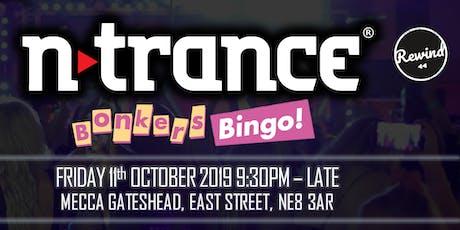 Bonkers Bingo Gateshead Feat N-Trance tickets