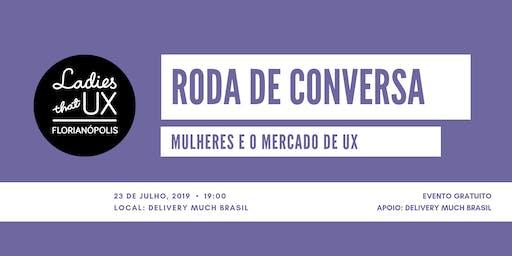 1ª  Roda de conversa: Mulheres e o mercado de UX – LTUX Florianópolis