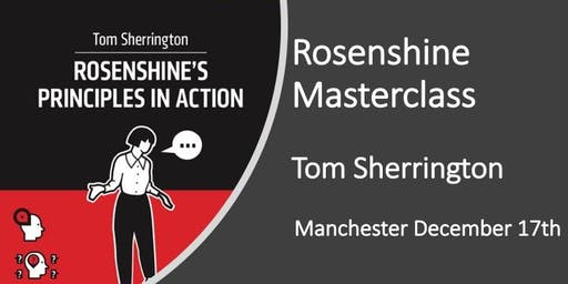 Rosenshine in Action Masterclass MANCHESTER
