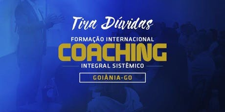 [GOIANIA/GO] TIRA DÚVIDAS FORMAÇÃO EM COACHING - 29/07 ingressos