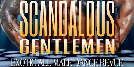 Scandalous gentlemen tickets