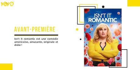 """Avant-Première """"Isn't it romantic"""" billets"""