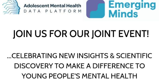 Adolescent Mental Health Data Platform & Emerging Minds Joint Event