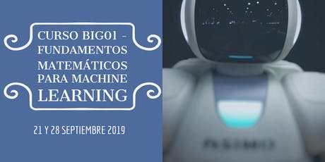 Curso BIG01 - Fundamentos Matemáticos del Machine Learning I boletos