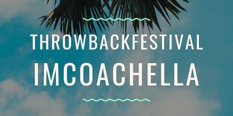 Throwbackfestival: IMCoachella tickets