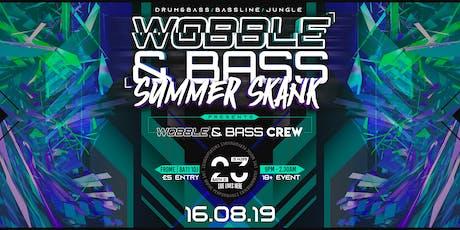 Wobble&bass: Summer Skank 2019 - 23 bath st tickets