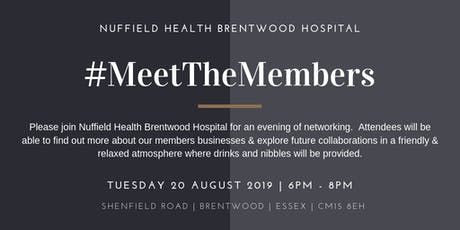 Meet the Members August 2019 Hosted by Nuffield Health Brentwood Hospital tickets
