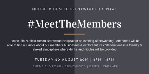 Meet the Members August 2019 Hosted by Nuffield Health Brentwood Hospital