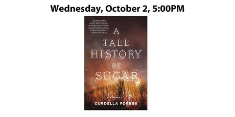 A Tall History of Sugar by: Dr. Curdella Forbes tickets