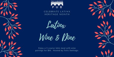 The Clubhouse Pub's Latinx Heritage Month Wine & Dine Night tickets