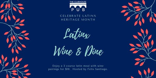 The Clubhouse Pub's Latinx Heritage Month Wine & Dine Night
