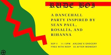 Rude Boi: A Dancehall Party Inspired by Sean Paul, Rosalía, and Rihanna tickets