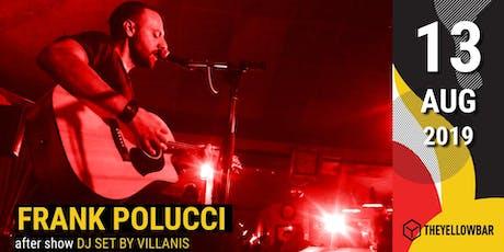 Frank Polucci - The Yellow Bar biglietti