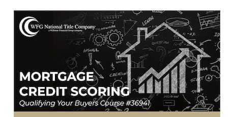 Mortgage Credit Scoring - Qualifying Your Buyers Course - 1 HR CE - FREE  tickets