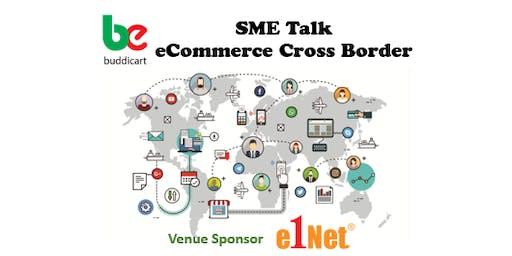 "SME TALK ""E-Commerce Cross Border"""