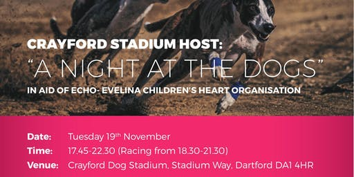 Crayford Stadium Host: A Night at the Dogs in aid of ECHO