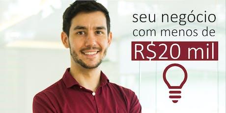 Seu negócio com menos de R$20 mil [São Paulo - 14/08] ingressos