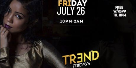 TREND FRIDAYS | July 26th tickets
