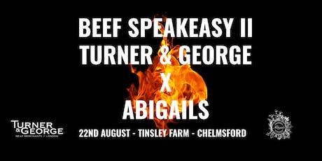 Turner & George X Abigails - Beef Speakeasy II tickets