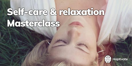 Self-care and relaxation masterclass tickets